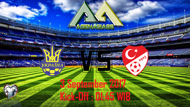 Prediksi Ukraine Vs Turkey 3 September 2017
