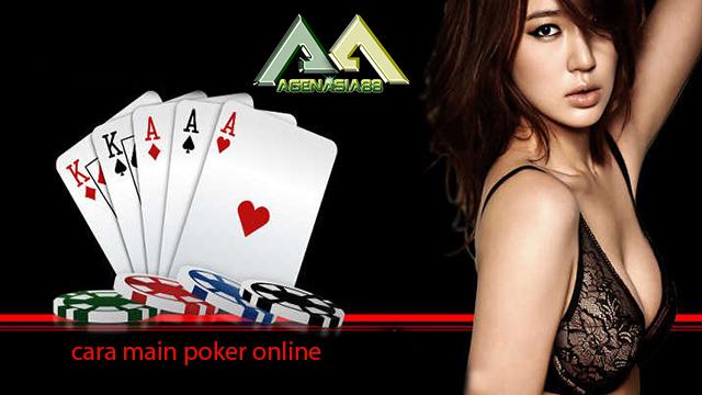 Cara Main Poker Online | Agen Asia